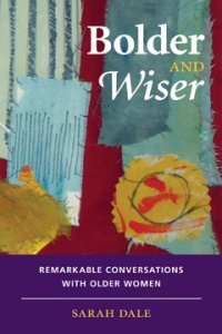 """Cover of """"Bolder and Wiser"""" by Sarah Dale"""