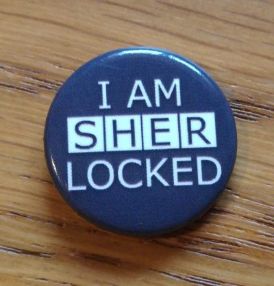 "Badge saying ""I am Sherlocked)"